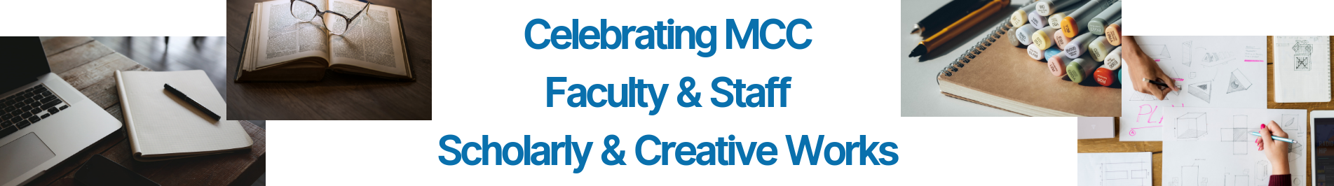 Celebrating MCC: Staff and Faculty Scholarly and Creative Works